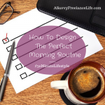 How To Design The Perfect Morning Routine